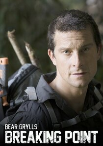 Bear Grylls: Breaking Point
