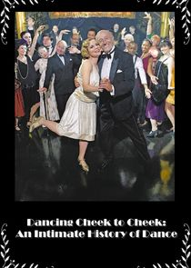 Dancing Cheek to Cheek: An Intimate History of Dance