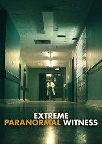 Extreme Paranormal Witness