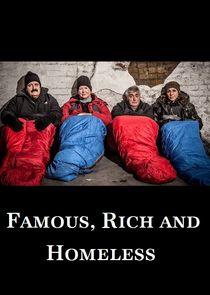 Famous, Rich and Homeless