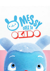 Messy Goes to OKIDO