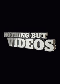 Nothing But Videos