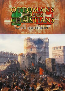 Ottomans Versus Christians: Battle for Europe