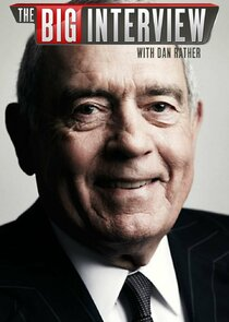 The Big Interview with Dan Rather