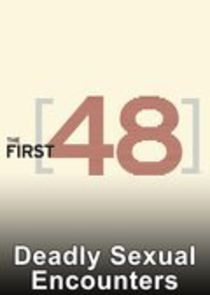 The First 48: Deadly Sexual Encounters
