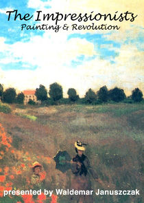 The Impressionists: Painting and Revolution