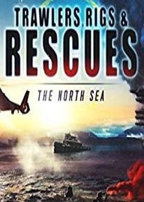 Trawlers, Rigs & Rescue: North Sea